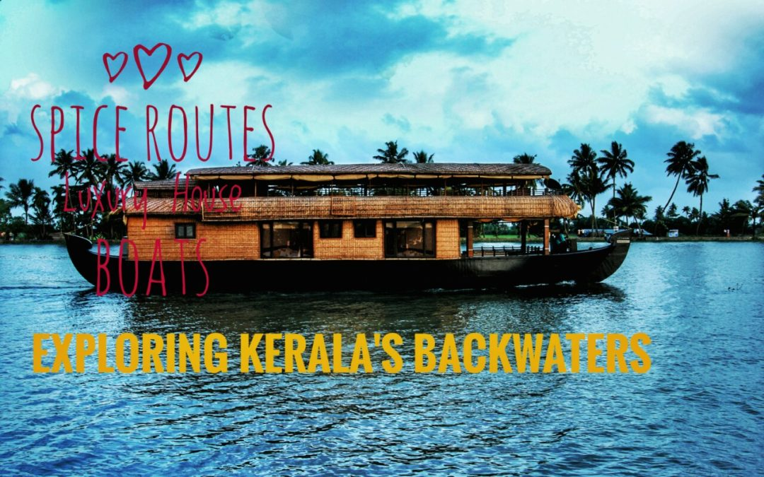 Spice Routes houseboats: Exploring Kerala's backwaters