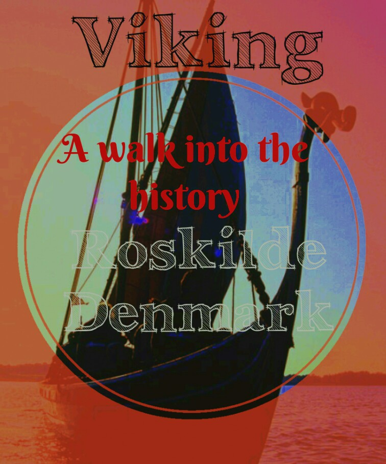 Viking : A walk into the history, Roskilde Denmark