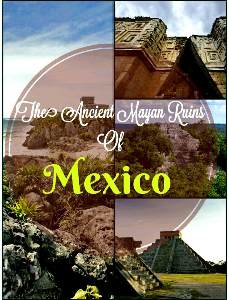 The ancient Mayan ruins of Mexico