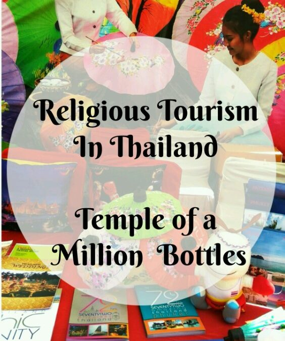 Religious Tourism in Thailand: Temple of a Million Bottles