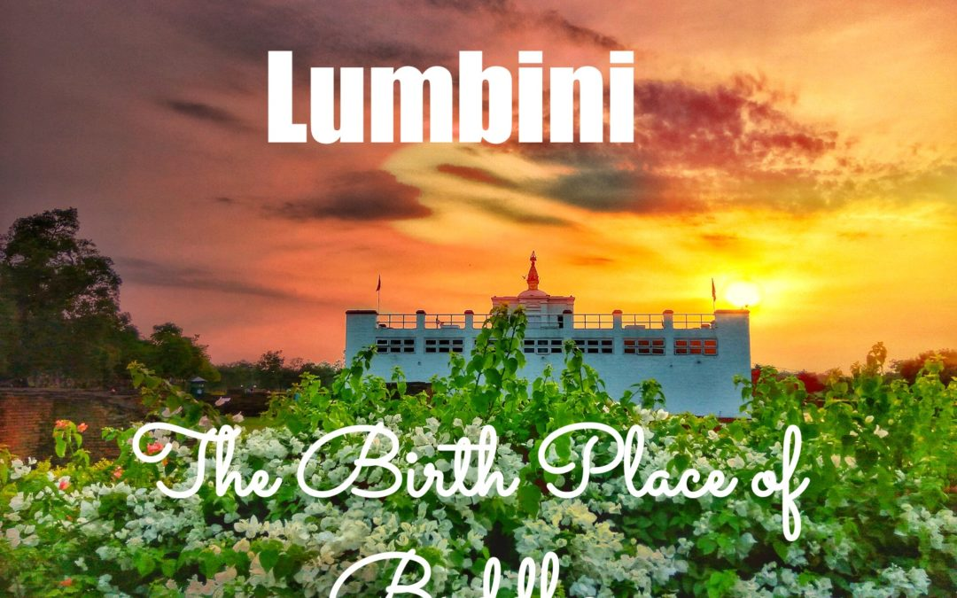 Lumbini: The birthplace of Buddha