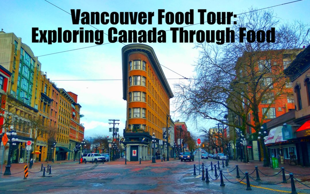 Vancouver Food Tour: Exploring Canada through Food