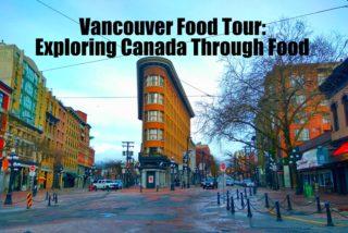 Vancouver Food Tour: Exploring Canada through Food