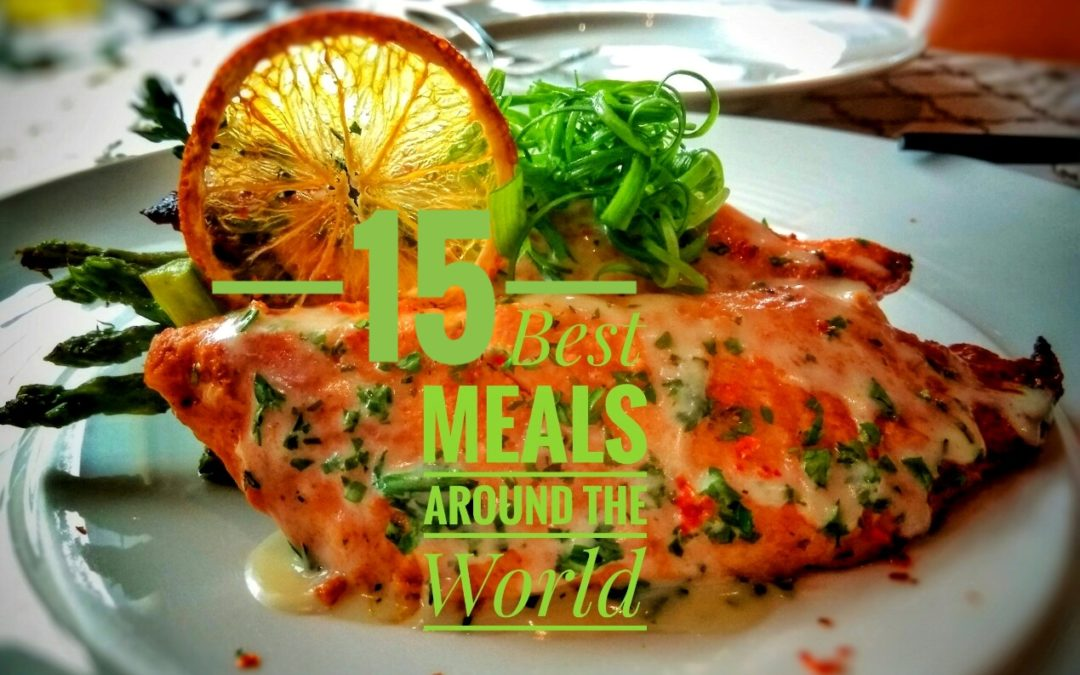 15 Best Meals Around the World