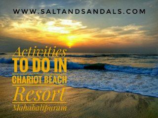 Activities to do at the Chariot Beach Resort, Mahabalipuram