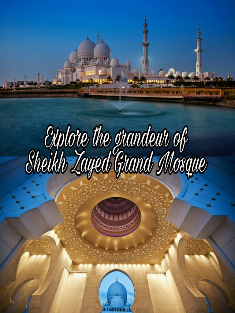 Explore the grandeur of Sheikh Zayed Grand Mosque, Abu Dhabi