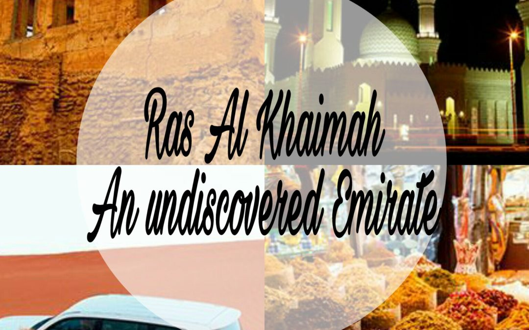 Ras Al Khaimah: An undiscovered Emirate