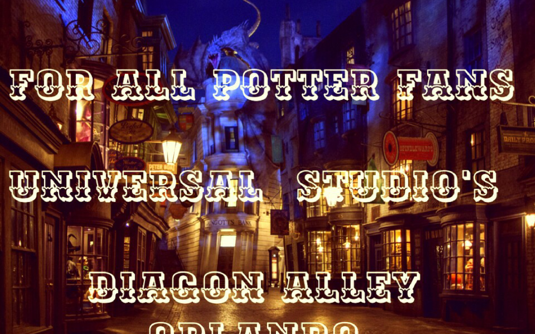 For all Potter Fans: Universal Studio's Diagon Alley, Orlando