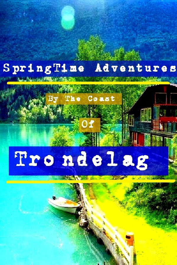 Springtime Adventures by the coast of Trøndelag